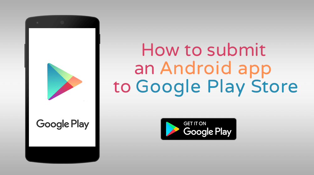 The Complete Procedure to Upload your Android App to Google Play Store! -  Discovery Of Design